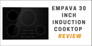 Empava 30 Inch Induction Cooktop Review - Pros Cons