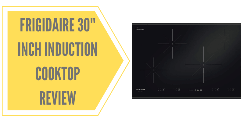 Frigidaire 30'' Inch Induction Cooktop Review (FGIC3067MB)