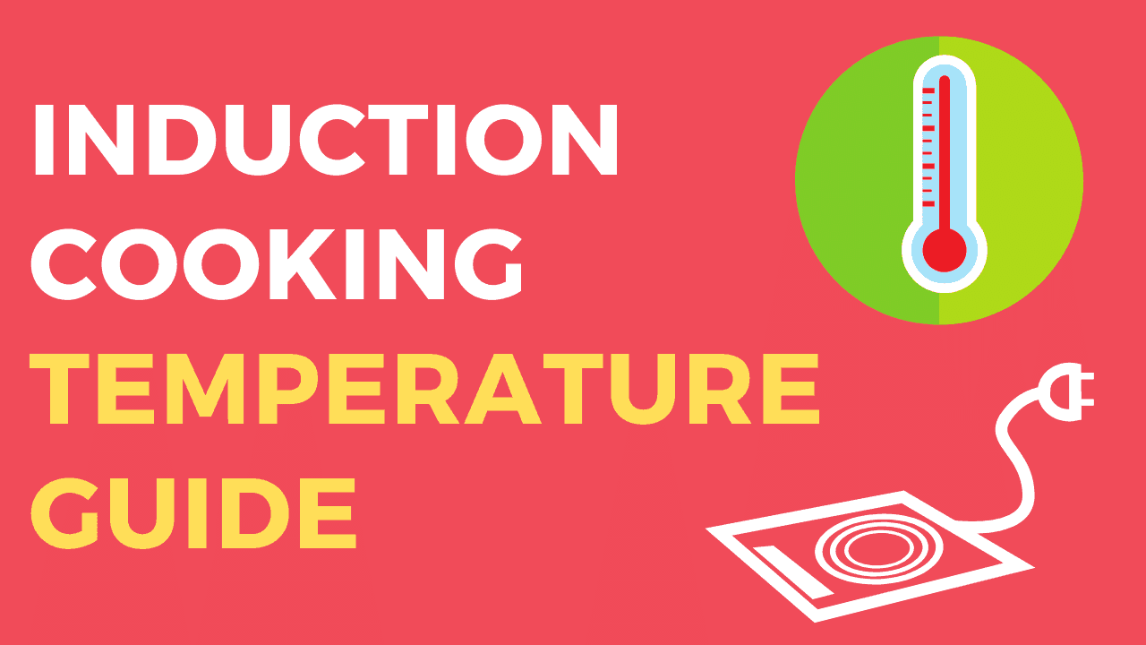 Induction Cooking Temperature Guide