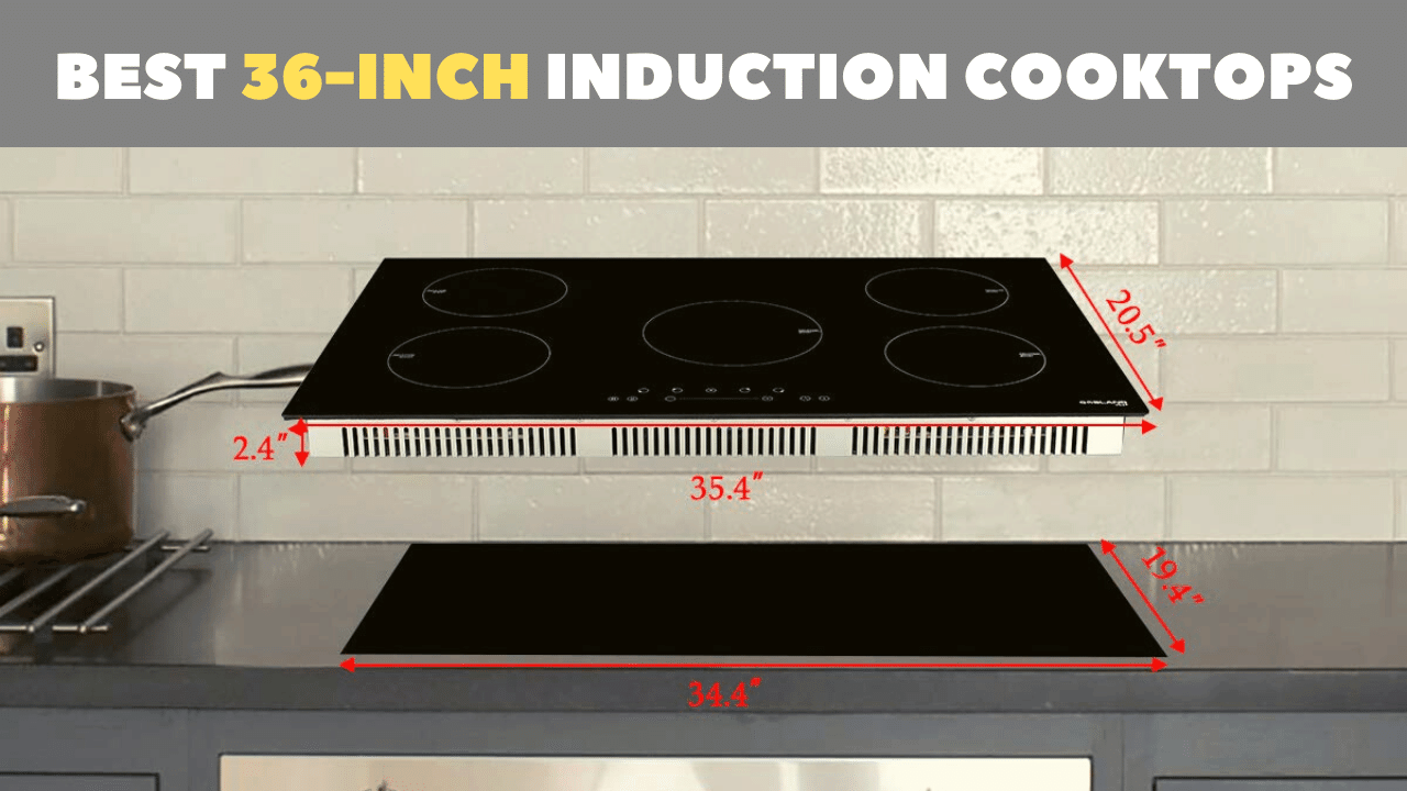 Best 36-Inch Induction Cooktops