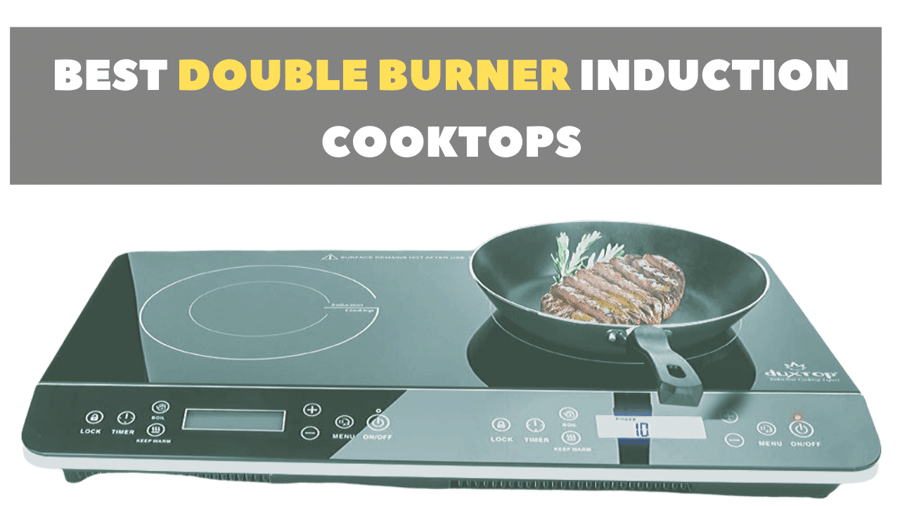 Best Double Burner Induction Cooktop