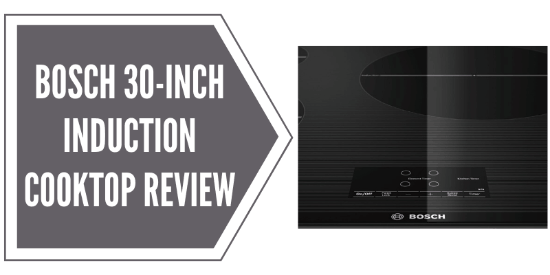 Bosch 30-inch induction cooktop review