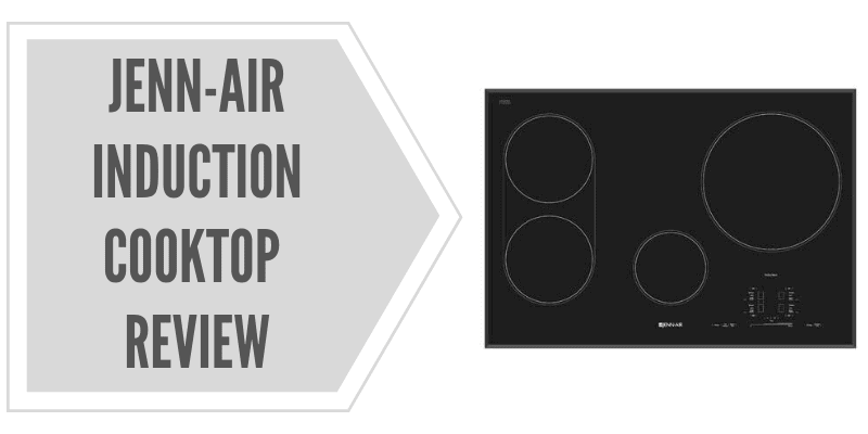 Jenn-Air 30 Induction Cooktop (JIC4430XB) Review