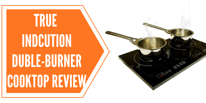 True Induction Double Burner Cooktop Review
